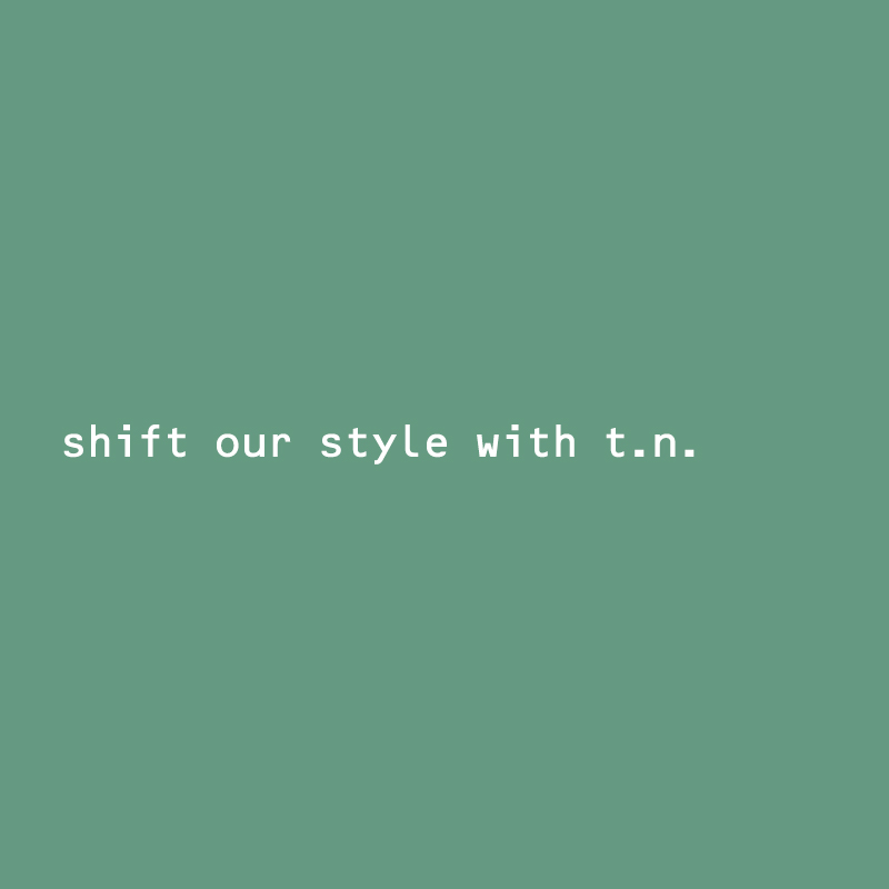 shift our style with t.n.
